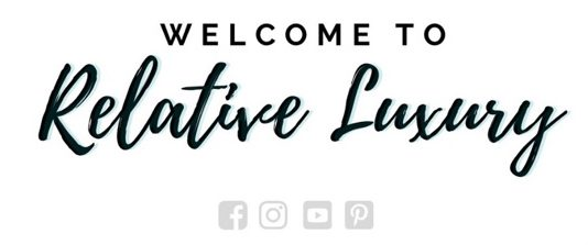 Welcome to Relative Luxury - Blog Header with social icons.